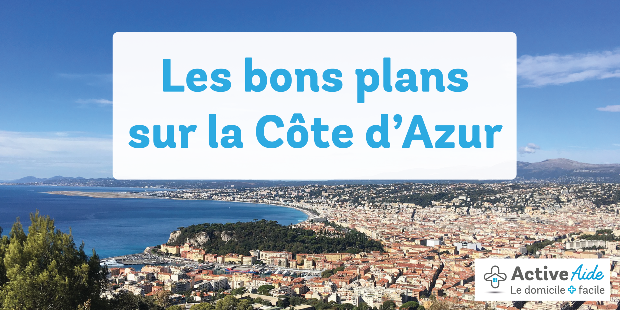 Les bons plans sur la Côte d'Azur en juillet 2018