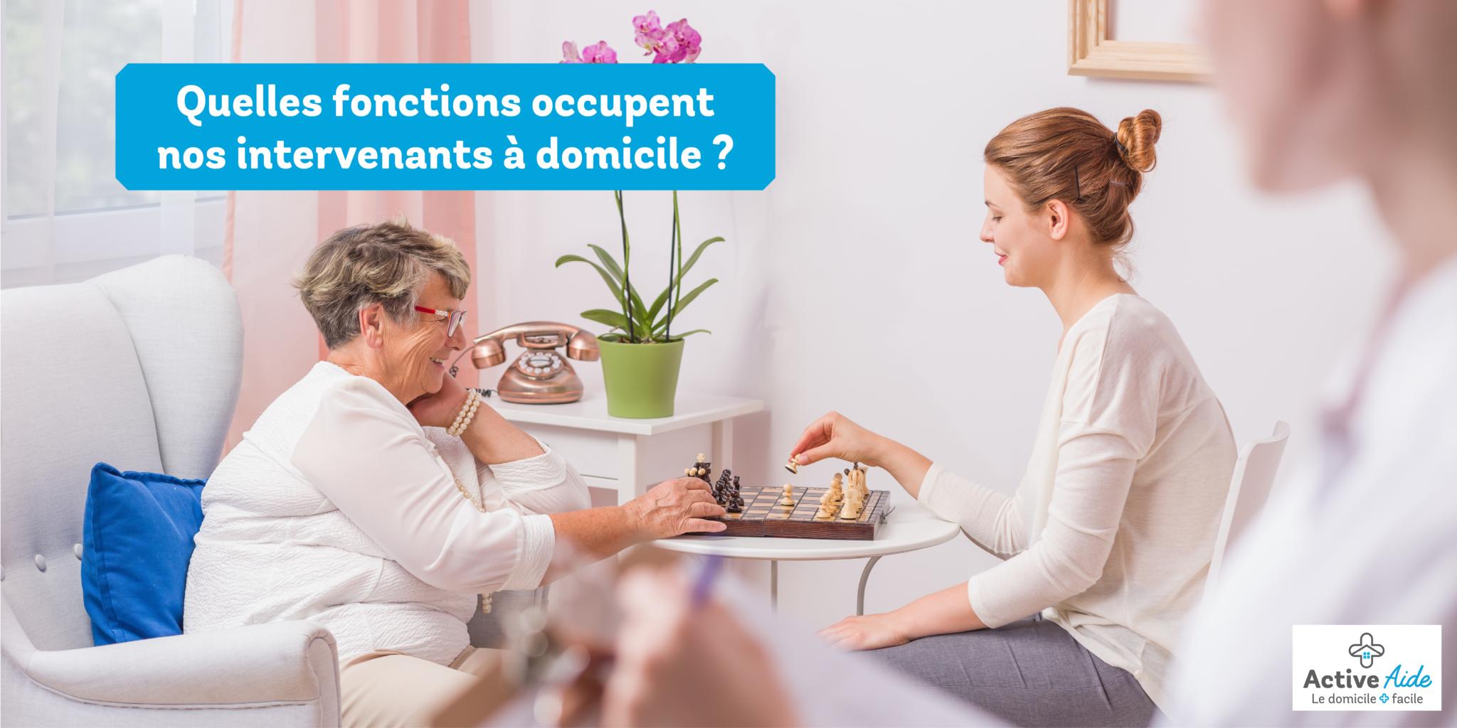 Quelles fonctions occupent nos intervenants à domicile ?
