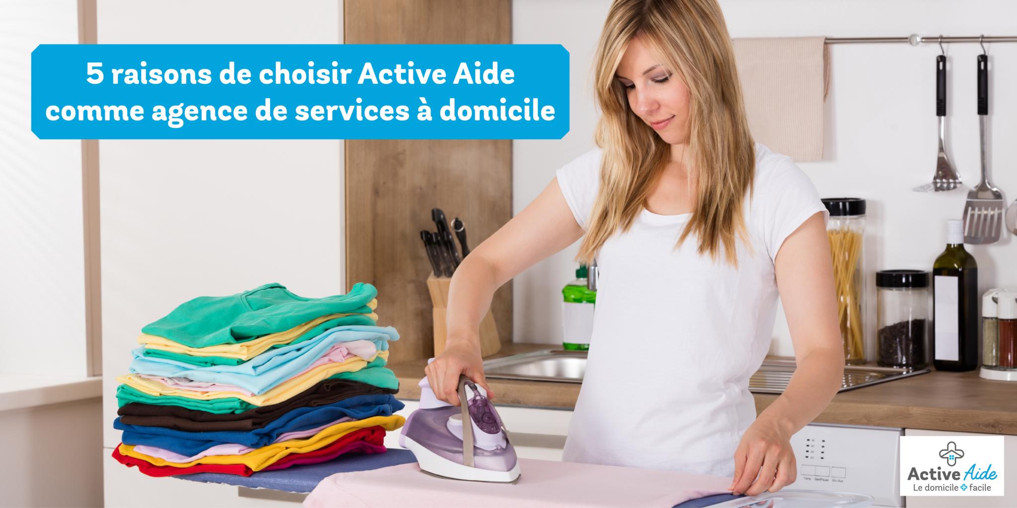 5 raisons de choisir Active Aide comme agence de services à domicile